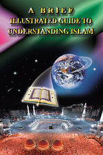A Brief Illustrated Guide To Understanding Islam (Paperback)