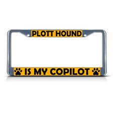 Plott Hound Dog Is My Co-Pilot Metal License Plate Frame Tag Border Two Holes