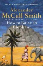 How to Raise an Elephant - Alexander McCall Smith - 9781408712818 PORTOFREI