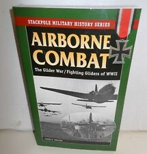 BOOK Stackpole Airborne Combat Axis and Allied Glider Operations op 2011 1st