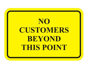 NO CUSTOMERS BEYOND THIS POINT Sign Sticker Cafe Pub Office Shop size 150x100