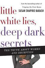 Little White Lies, Deep Dark Secrets: The Truth About Why Women Lie-ExLibrary