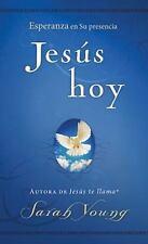 Jesús Hoy : Esperanza en Su Presencia by Sarah Young (2014, Paperback)