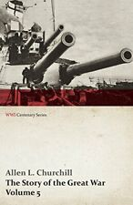 The Story of the Great War, Volume 5 - Battle o. Churchill, L..#