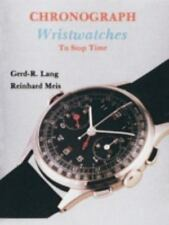 Chronograph Wristwatches : To Stop Time by Reinhard Mels & Gerd-R. Lang Book HC