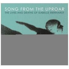 Song from the Uproar: Lives and Deaths of Isabelle Eberhardt