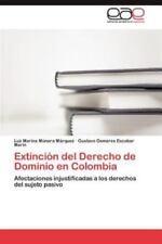 Extincin del Derecho de Dominio en Colombia: Afectaciones injustificadas a lo...