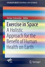 Exercise in Space : A Holistic Approach for the Benefit of Human Health on Ea...