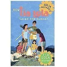 The Tia Lola Stories: How Tia Lola Saved the Summer by Julia Alvarez (2012,...