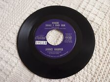 JANICE HARPER WHERE SHALL I FIND HIM/I THINK OF YOU  CAPITOL 4632