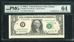"FR. 1930-F 2003-A $1 FRN FEDERAL RESERVE NOTE ""CUTTING ERROR"" PMG UNC-64"