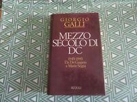 """Giorgio Galli """" MEZZO SECOLO DI DC"""" 1943- 1993 DA DE GASPERI A MARIO SEGNI"""