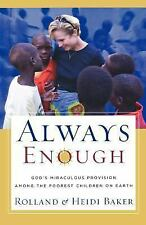 Always Enough : God's Miraculous Provision among the Poorest Children on...