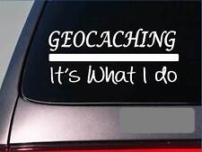 "Geocaching it's what i do *H980* 8"" Sticker decal gps compass"