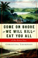 Come on Shore and We Will Kill and Eat You All: A New ... by Thompson, Christina
