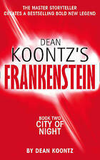 City of Night (Dean Koontz�s Frankenstein, Book 2), Koontz, Dean, Used; Good Boo