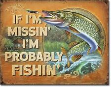 Missing Probably Fishing Metal Tin Sign Fisherman Cabin Cave Retro Picture Decor