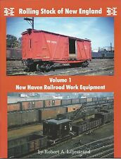 Rolling Stock of New England, Vol. 1: NEW HAVEN WORK EQUIPMENT -- (NEW BOOK)