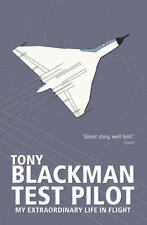 Test Pilot by Tony Blackman (RAF Pilot Vulcan, Victor,Valiant, Nimrod, Avro 748)
