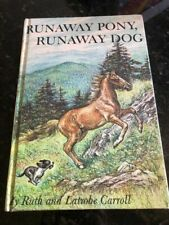 RUNAWAY PONY, RUNAWAY DOG by Ruth and Latrobe Carroll HC 1963