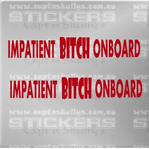 IMPATIENT BITCH ONBOARD DECAL 300mm x 50mm 15 COLOURS TO CHOOSE FROM MPN 1045