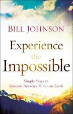 Experience the Impossible by Bill Johnson ~ Paper Back