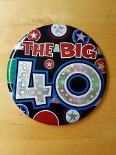 "THE BIG 40 ~ Large Birthday Badge ~ 6"" Diameter"