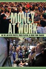 Money at Work: On the Job with Priests, Poker Players, and Hedge Fund Traders (H