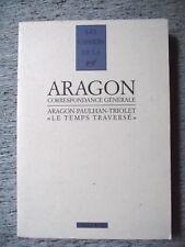 ARAGON PAULHAN TRIOLET LE TEMPS TRAVERSÉ CORRESPONDANCE GÉNÉRALE CAHIER NRF 1994