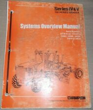 CHAMPION 700 SERIES MOTOR GRADER SERIES IV & V SYSTEMS OVERVIEW BOOK MANUAL
