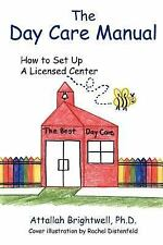The Day Care Manual: How to Set Up a Licensed Center (Paperback or Softback)