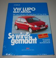 Reparaturanleitung VW Lupo 1998 - 2005 + Seat Arosa 1997 - 2004 So wirds gemacht