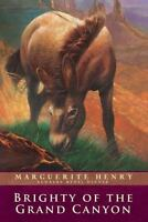 """Brighty: Of the Grand Canyon: Marguerite Henry Paperback Book:  """"BRAND NEW"""""""