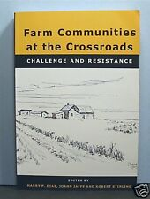 Farm Communities at the Crossroads Challenge Resistance,  Agriculture