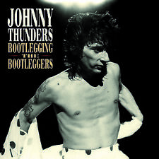Johnny Thunders 'Bootlegging The Bootleggers' CD, sealed. Johnny introductions.
