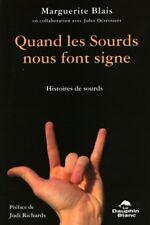 QUAND LES SOURDS NOUS FONT SIGNE : HISTOIRES DE SOURDS - MARGUERITE BLAIS