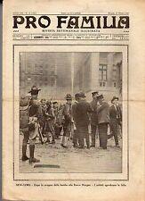rivista - PRO FAMILIA ANNO 1920 N. 41 NEW YORK DOPO LA BOMBA ALLA MORGAN