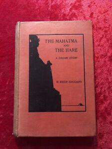 MAHATMA AND THE HARE A DREAM STORY H RIDER HAGGARD 1st EDITION 1911 HB BOOK