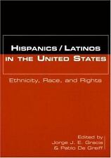 HispanicsLatinos in the United States : Ethnicity, Race, and Rights