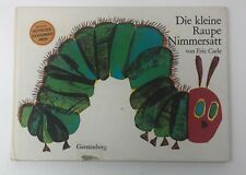 Eric Carle DIE KLEINE RAUPE NIMMERSATT German HB Hungry Caterpillar