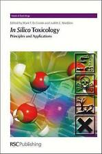 In Silico Toxicology: Principles and Applications (Issues in Toxicology) by
