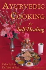 Ayurvedic Cooking for Self-Healing by Vasant Lad and Usha Lad (1993, Trade...