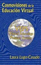 Cosmovisiones de la Educacion Virtual : VEPS: Virtual Education Position...