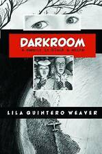 NEW Darkroom: A Memoir in Black and White by Lila Quintero Weaver