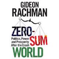 GIDEON RACHMAN _ ZERO-SUM WORLD ___ HARD BACK ____ BRAND NEW ___ FREEPOST UK