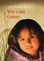 Zeeck, Anna Xiulan - Wie wilde Gräser /3