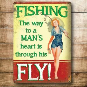 FISHING THE WAY TO A MAN'S HEART IS THROUGH HIS FLY Vintage Retro Metal Sign