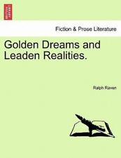 Golden Dreams And Leaden Realities.: By Ralph Raven