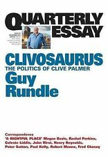 Clivosaurus: The Politics of Clive Palmer by Guy Rundle Quarterly Essay 56