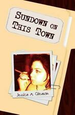 Sundown on This Town by Jessica Gleason (2014, Paperback)